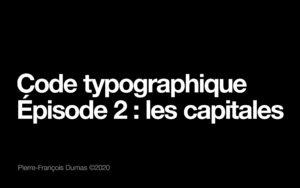 Générique code typographique épisode 2 : les capitales